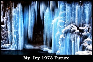 My Icy 1973 Future