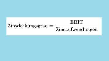 Zinsdeckungsgrad – Kennzahl, Berechnung, Definition