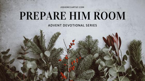 advent devotional series, prepare him room