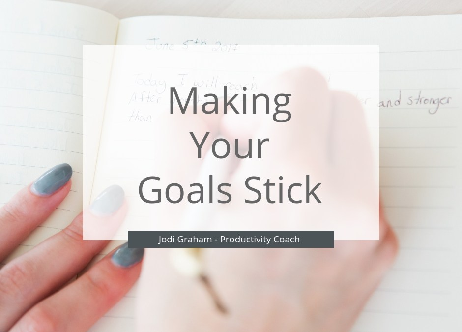 Make Your Goals Stick