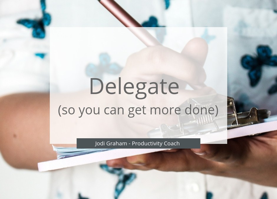 Delegate so you can get more done blog post