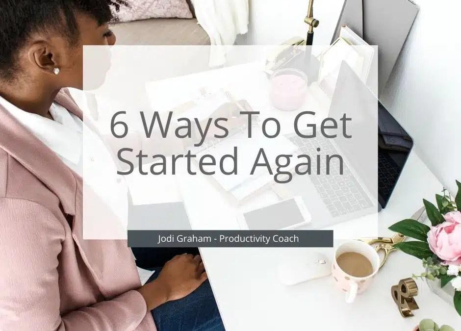 6 Ways To Get Started