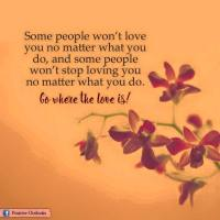 Thought of The Day. Go Where The Love Is.