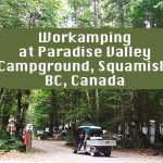 Workamping at Paradise Valley Campground, Squamish, BC, Canada [Video]