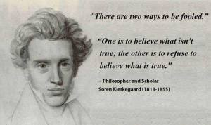 fooled you Soren Kierkegaard