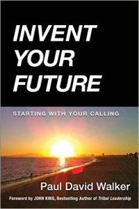 Invent Your Future Paul David Walker