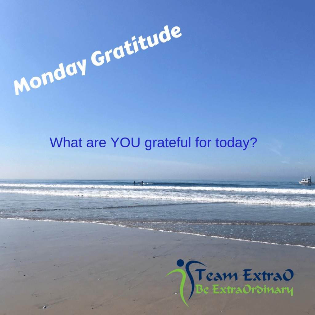 Monday Gratitude Team ExtraO