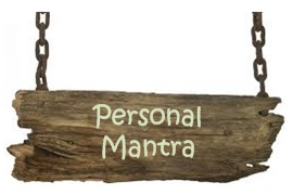 What is YOUR Personal Mantra?