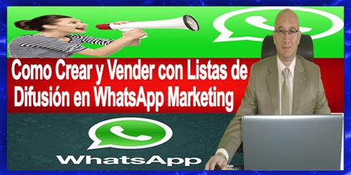 Como Crear y Vender con Listas de Difusión en WhatsApp