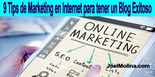 9 Tips de Marketing en Internet para tener un Blog Exitoso