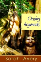 Closing Arguments by Sarah Avery