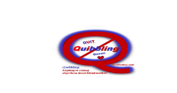 Quit Quibbling