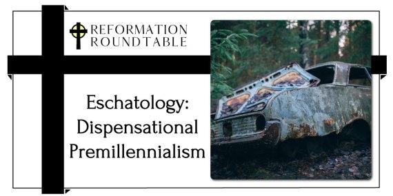 Dispensational Premillennialism