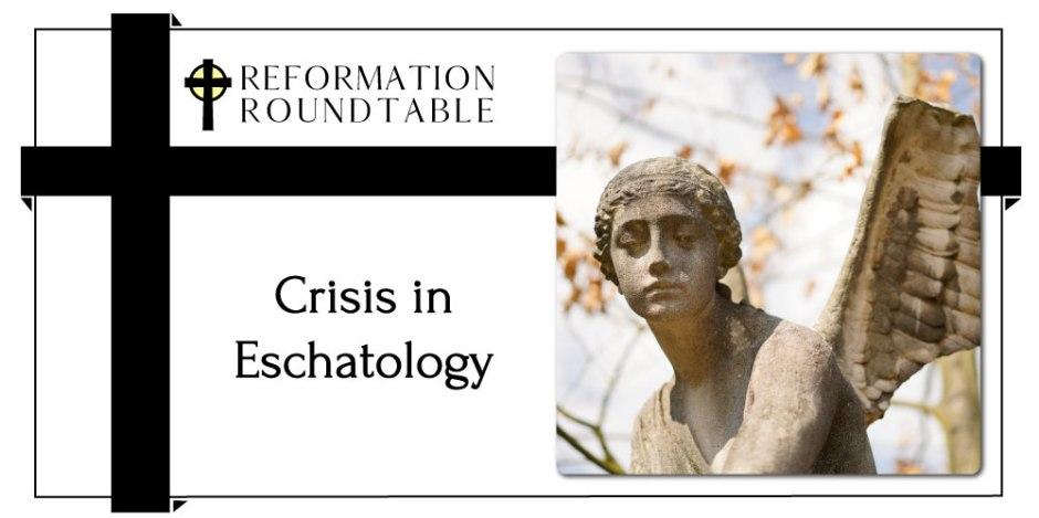 Crisis in Eschatology