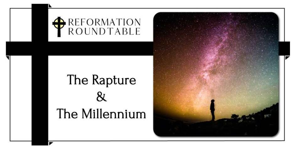 The Rapture & The Millenium