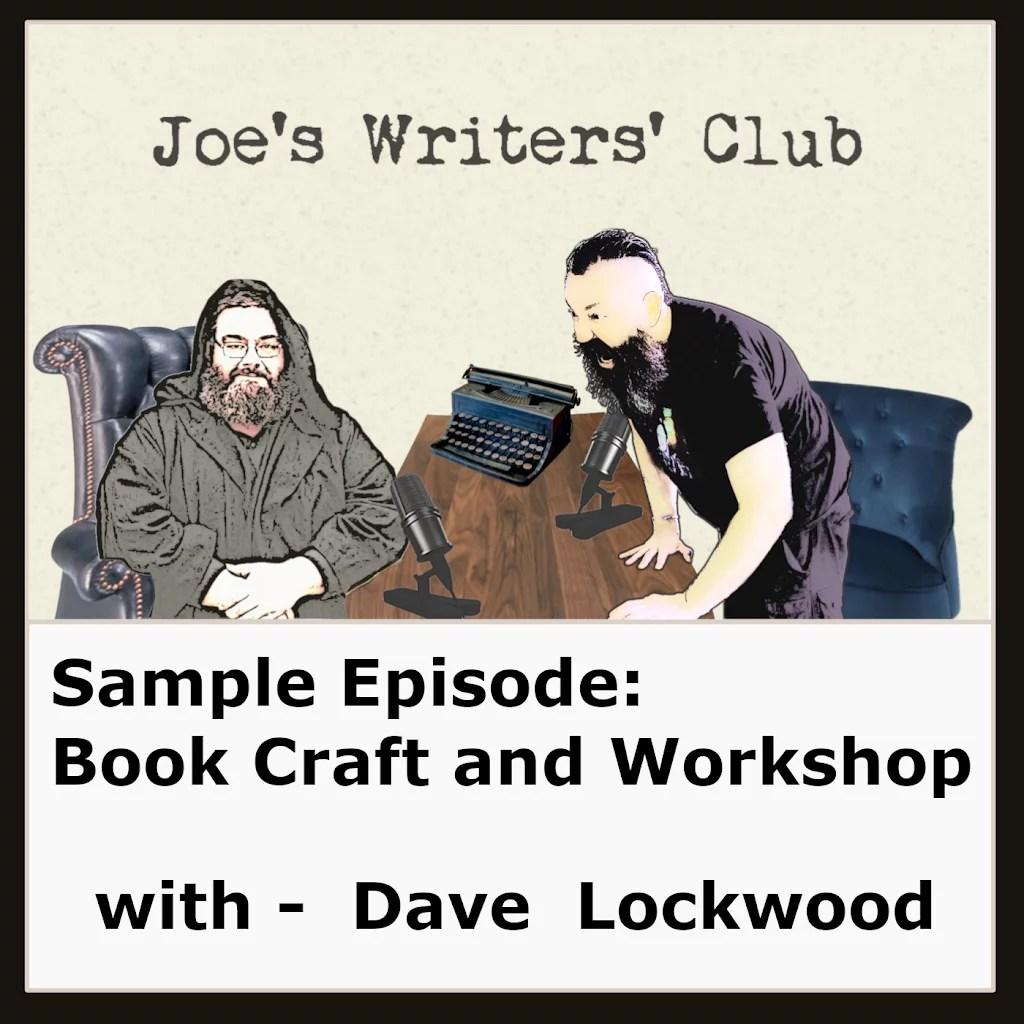 Sample Episode – Dave Lockwood – Book Craft and Workshopping