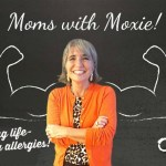 Podcast 27 – Moms with Moxie – Escaping Life-Threatening Allergies