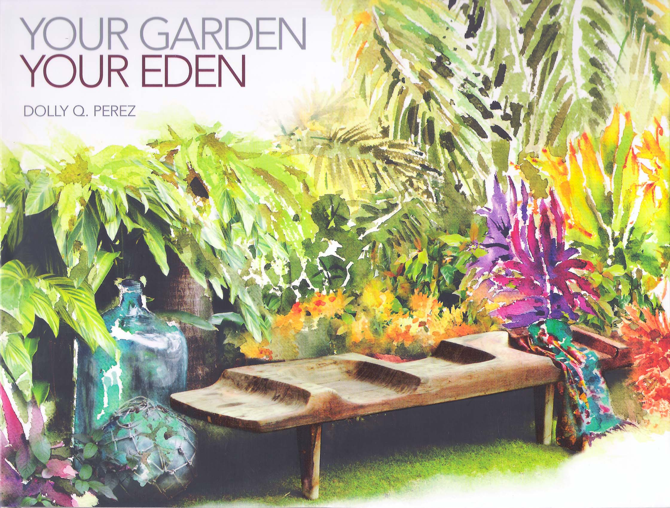 Your Garden Your Eden By Dolly Q Perez The Green Architect