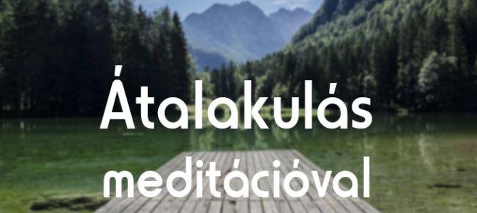 Számodra is hihetetlenül gyökeres változás a meditáció segítségével?