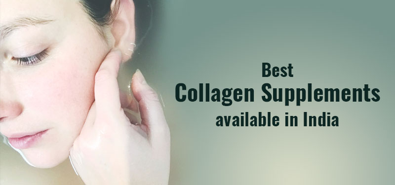 Best Collagen supplements available in India