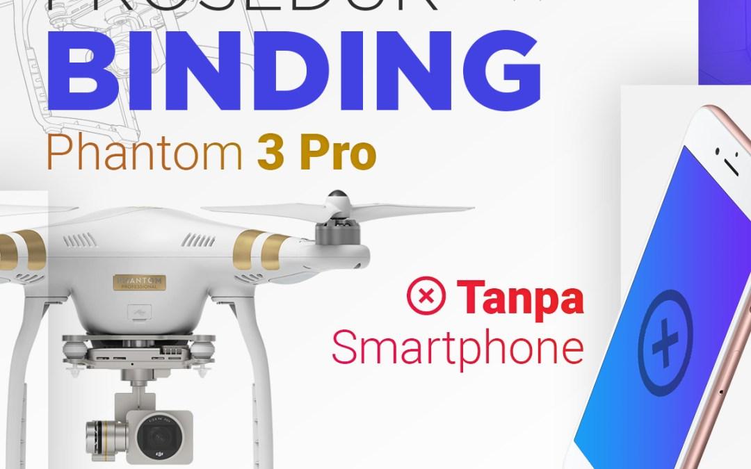 Prosedur Binding Remot Kontrol Phantom 3 Pro Tanpa Smartphone