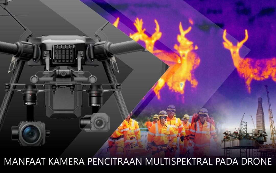 Manfaat Kamera Pencitraan Multispektral Pada Drone