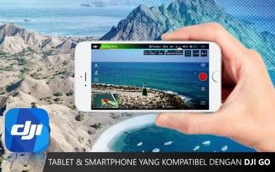 Tablet dan Smartphone yang Kompatibel dengan DJI GO
