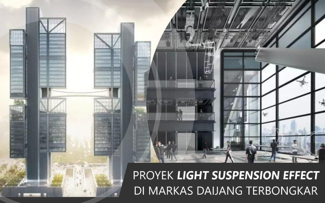 Proyek Light Suspension Effect di Markas Daijang Terbongkar