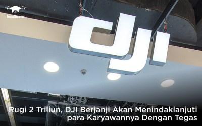 Rugi 2 Triliun, DJI Berjanji Akan Menindaklanjuti Para Karyawannya Dengan Tegas