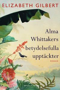 9789187783968_200_alma-whittakers-betydelsefulla-upptackter