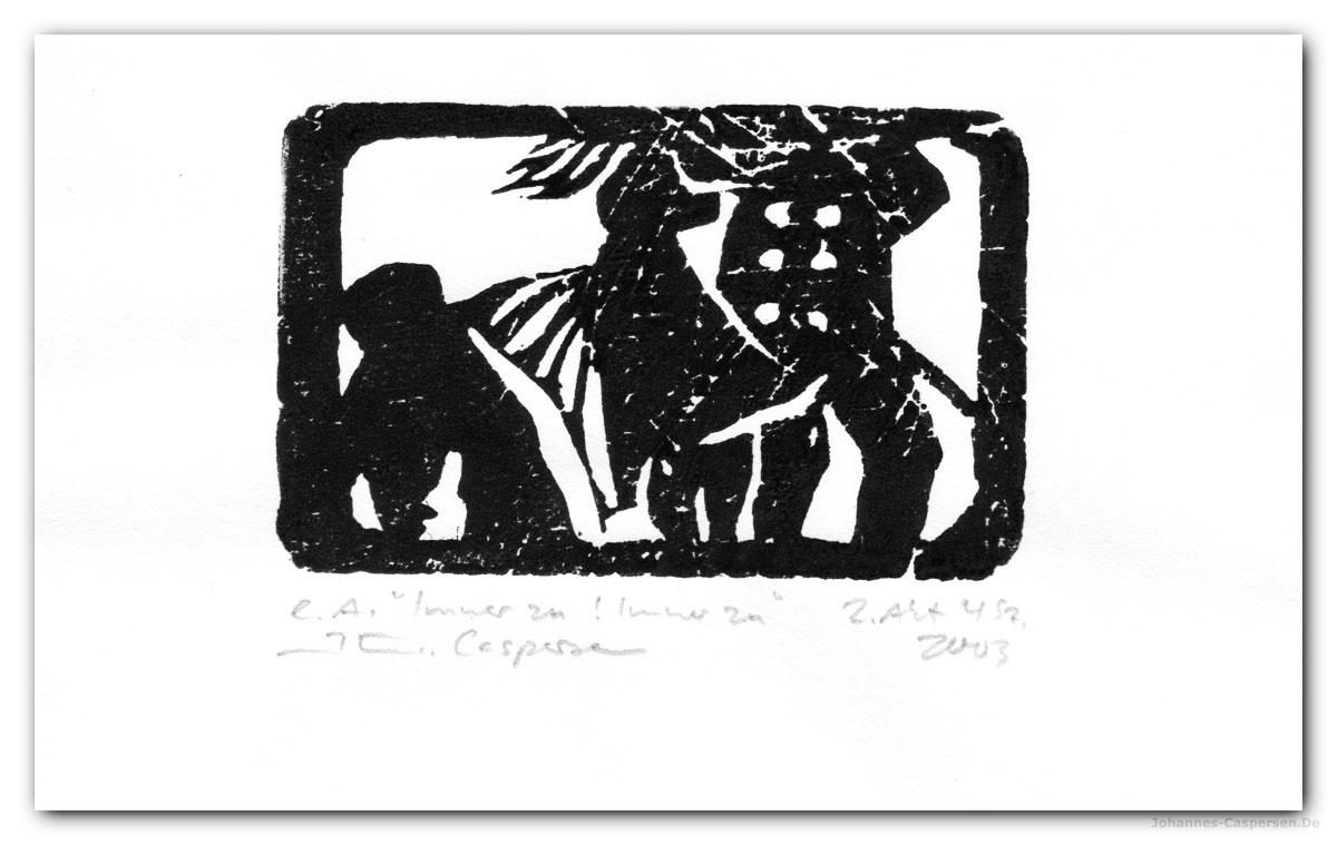2003 Woyzeck- Immer Zu von Johannes CaspersenHolzschnitt von Johannes Caspersen