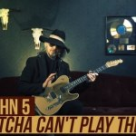 John 5 Betcha Can't Play This