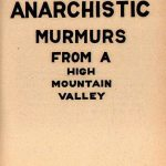 anarchistic murmurs from a high mountain valley by john bennett | click to enlarge...