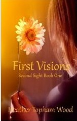 First Vision: Second Sight by Heather Wood