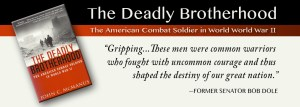 The Deadly Brotherhood: American Combat Soldier, World War II, John McManus