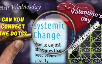 Connecting Lent, Valentine's Day, and Systemic Change