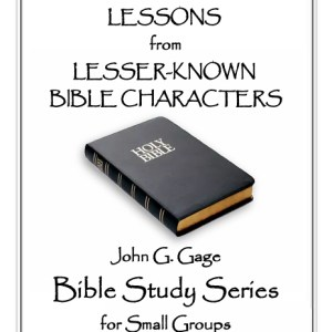 Small Group Bible Study - Lessons from Lesser-Known Bible Characters