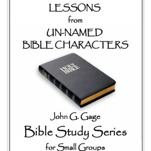 Small Group Bible Study - Lessons from Un-Named Bible Characters
