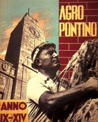 A propaganda poster showing Mussolini helping rebuild Agro Pontino.