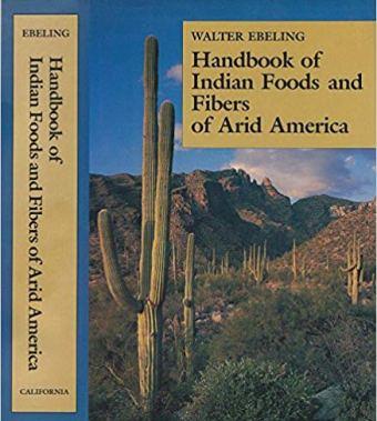Handbook of Indian Foods and Fibers of Arid America by Walter Ebeling