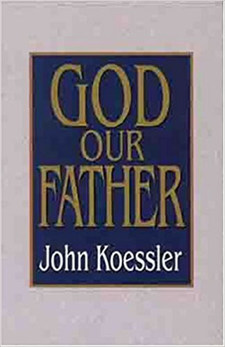 Cover of God our Father by John Koessler