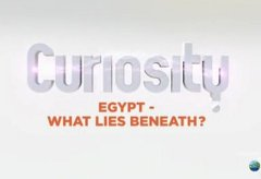 Curiosity: Egypt – What Lies Beneath?