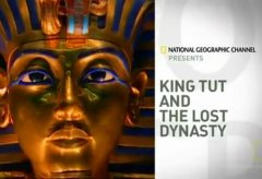 King Tut and the Lost Dynasty