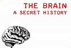 The Brain: A Secret History Broken Brains [3/3]