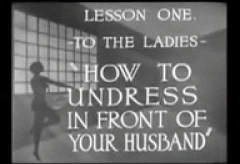 How to undress in front of your husband (1950) Educational Film. (youtube.com)