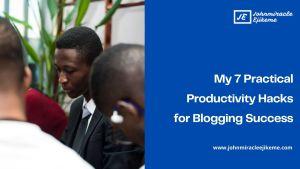 productivity hacks for blogging success