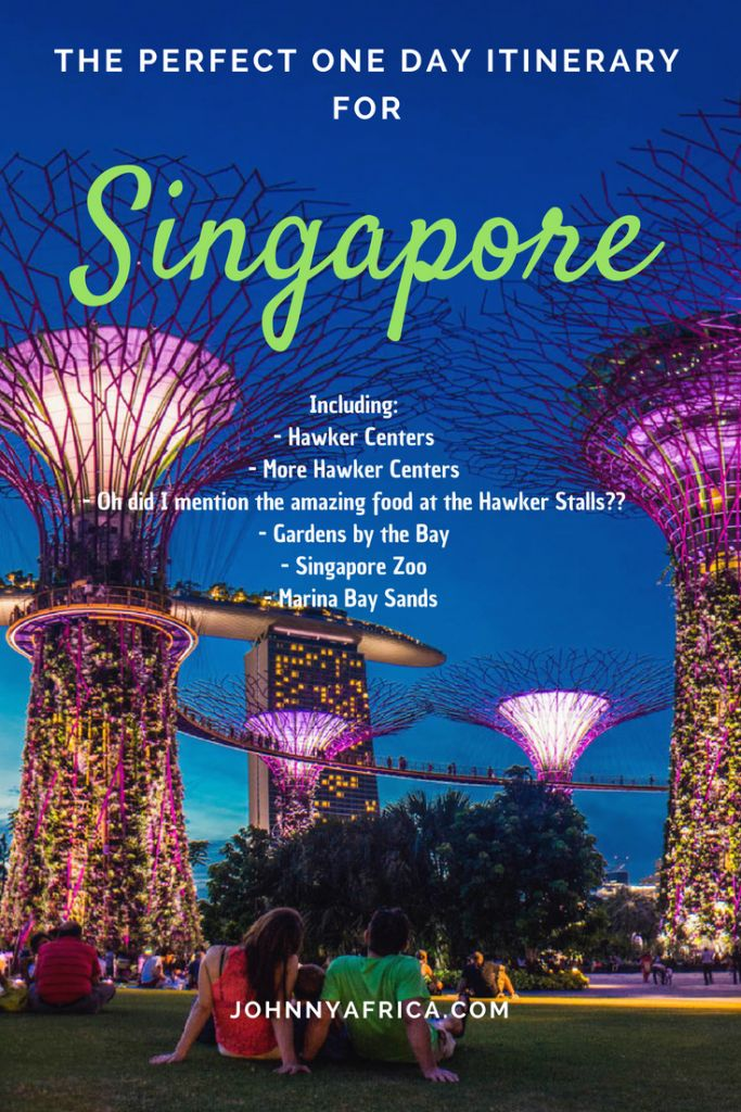 The Ultimate One Day Itinerary And Travel Guide To Singapore