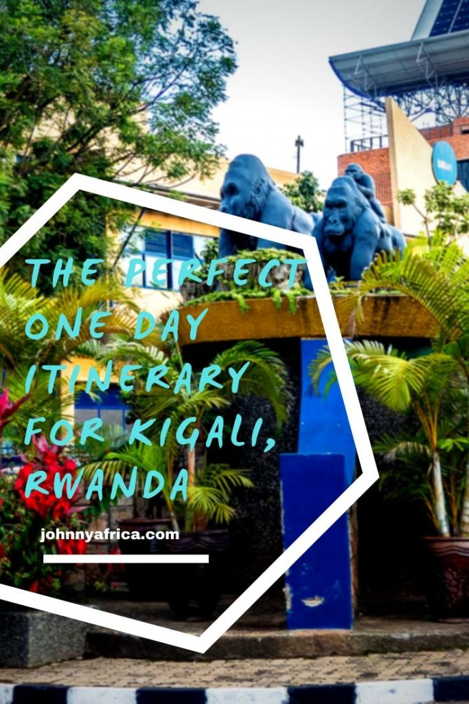 The Perfect One Day Itinerary For Kigali, Rwanda
