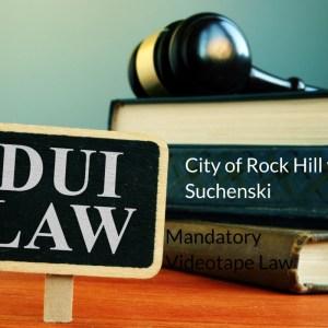 Suchenski SC mandatory videotape law DUI dismissal