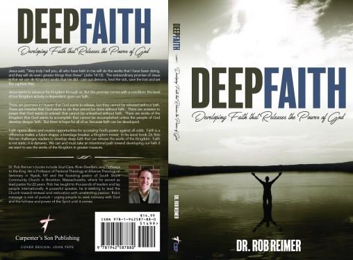 """""""Deep Faith"""" by Dr. Rob Reimer"""